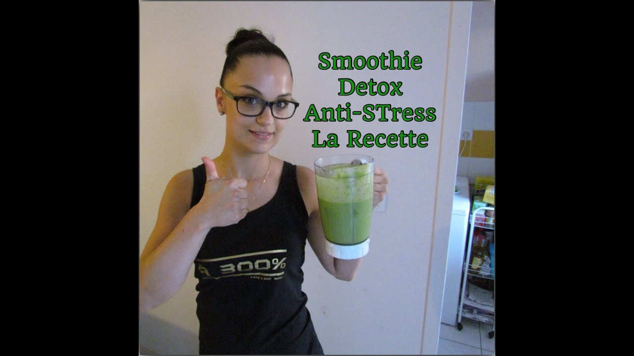 smoothie d tox anti stress rapide et efficace by maitrekal youtube. Black Bedroom Furniture Sets. Home Design Ideas