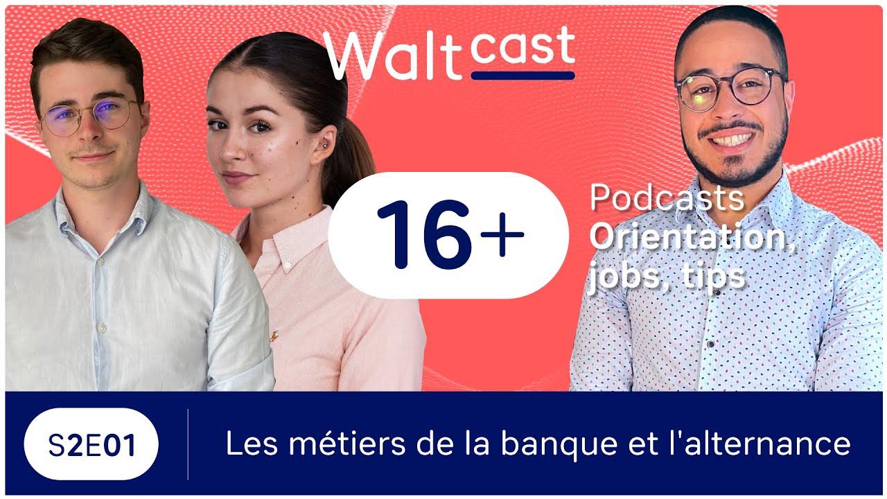 Download Les métiers de la banque & l'alternance - WALTCAST S2E01