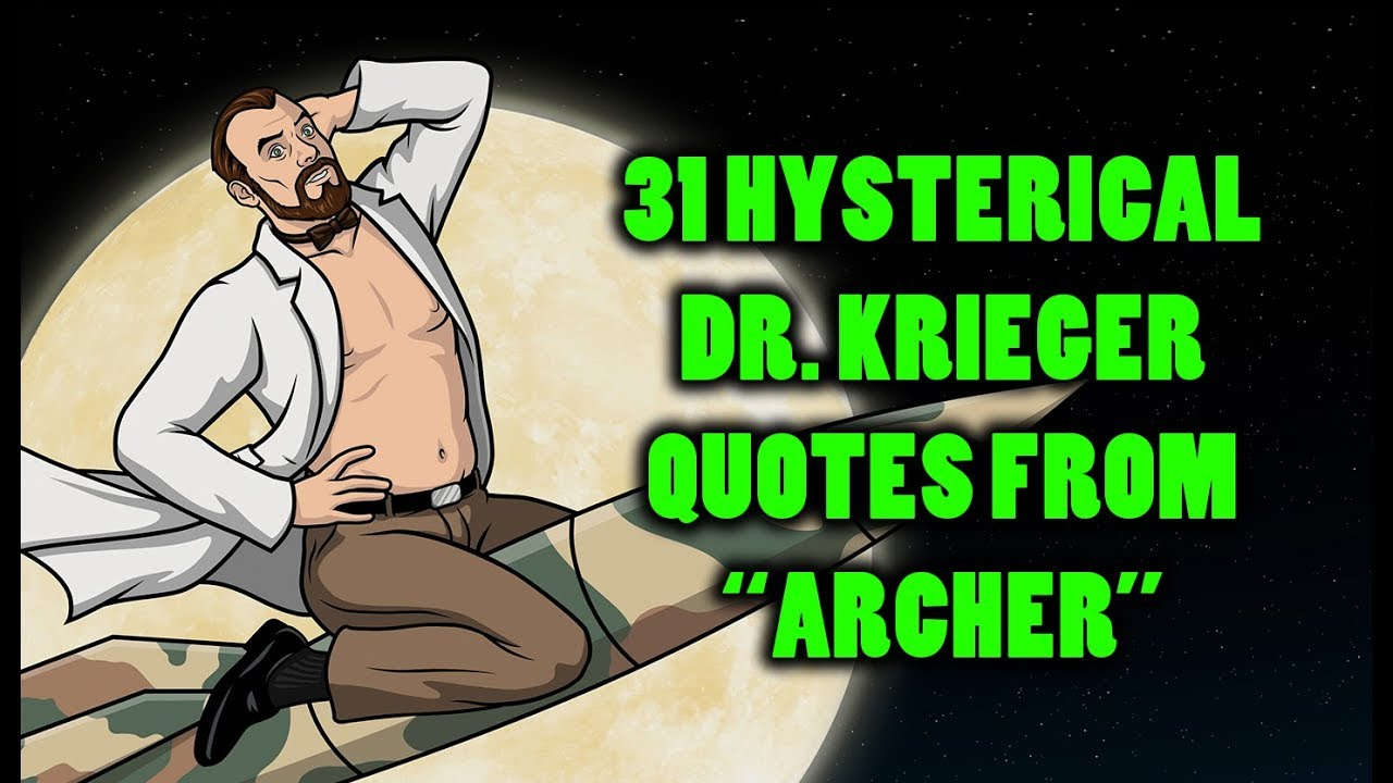 """Download 31 Hysterical Dr. Krieger Quotes From """"Archer"""""""
