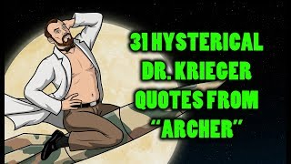 "31 Hysterical Dr. Krieger Quotes From ""Archer"""