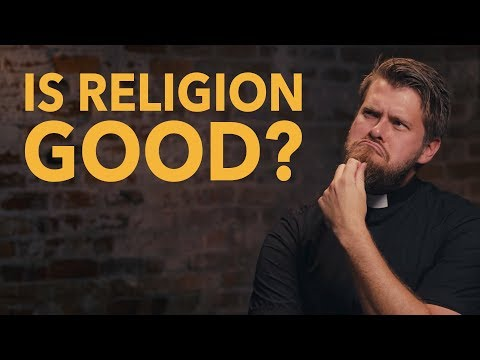 "Is Religion ""Good""? 