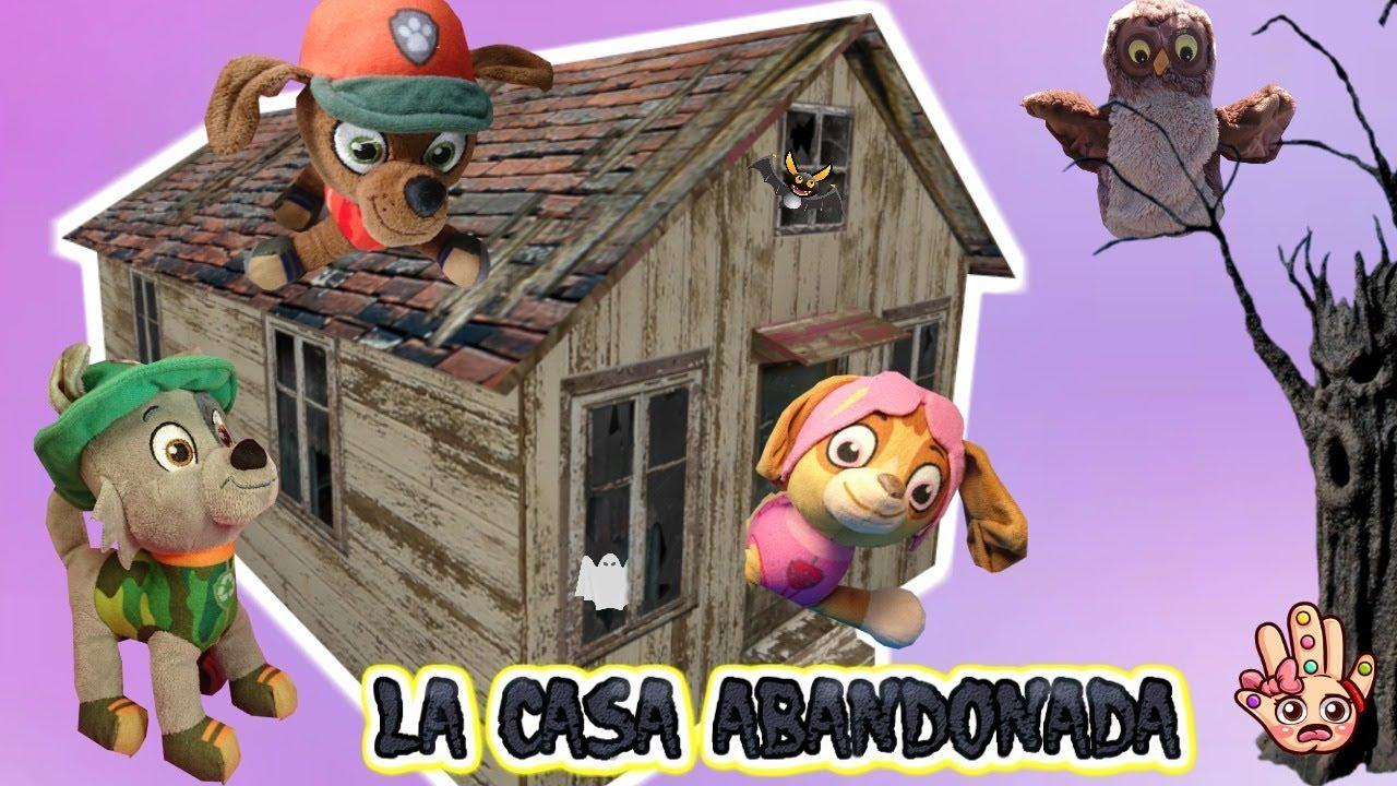 EntrarPatrulla Español La A Canina AbandonadaNos Atrevemos Casa En trQCshdx