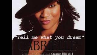 Watch Gabrielle Tell Me What You Dream video