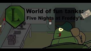 World of Fun Tanks: Five Nights at Freddy's