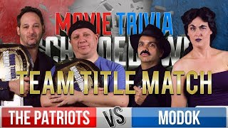 Patriots VS Modok - Movie Trivia Schmoedown - TEAM TITLE MATCH!