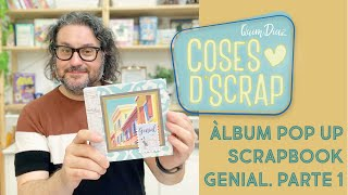 Álbum Pop Up Scrapbook Genial. PARTE 1 (de 2)