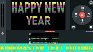 Happy new year 2020 How to make or editing colour full text in kinemaster tutorial 2020