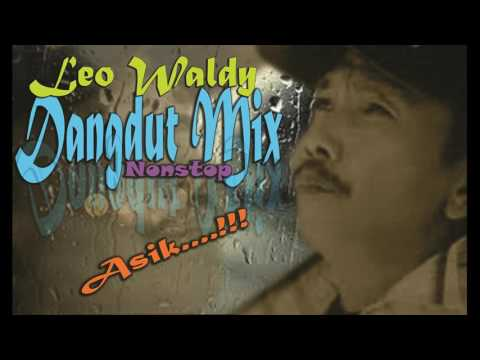 Leo Waldy Dangdut Mix Nonstop Asik - Dangdut Lawas Kenangan