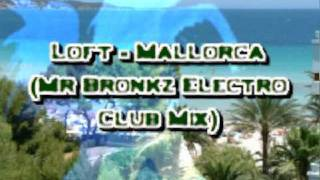 Loft - Mallorca (Mr Bronkz Electro Club mix)