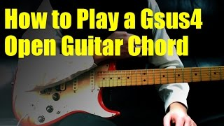 How to Play a Gsus4 Open Guitar Chord