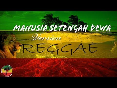 Manusia Setengah Dewa - Iwan Fals Reggae Version