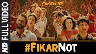 Full Song: Fikar Not | Chhichhore | Nitesh Tiwari | Sushant, Shraddha | Pritam | Amitabh