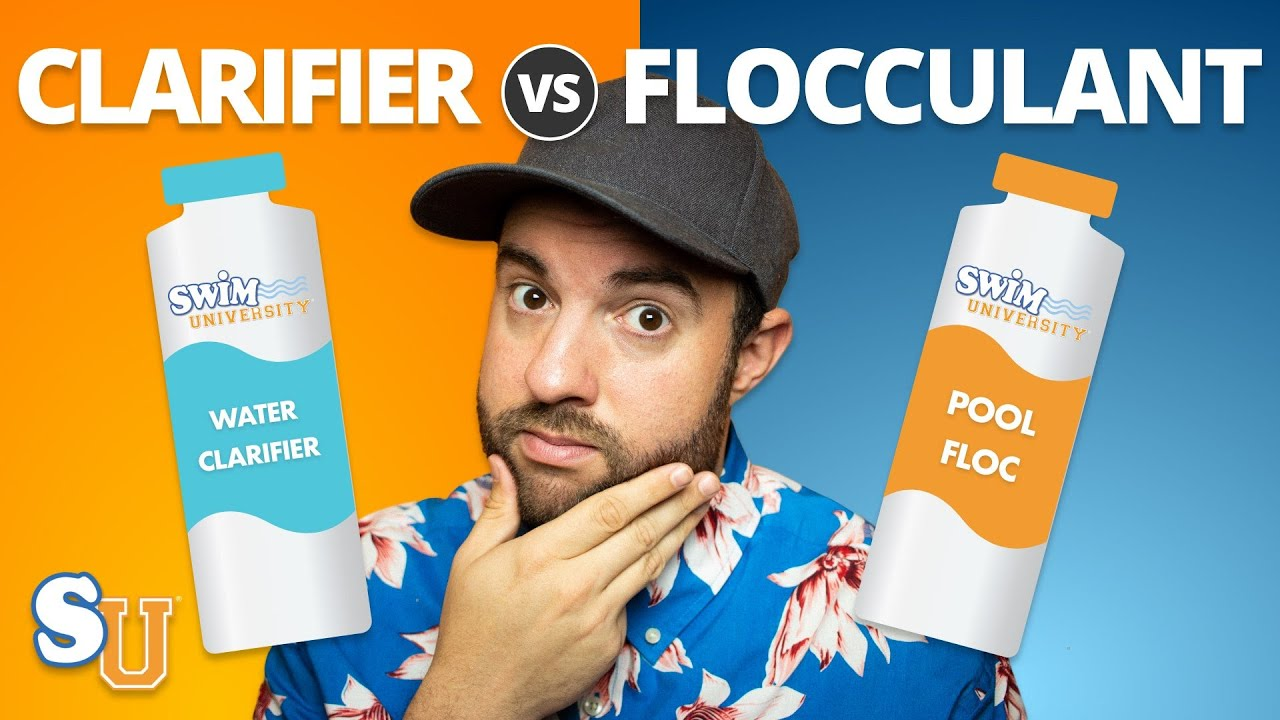 POOL CLARIFIER vs. POOL FLOCCULANT: When Should You Use Them?  | Swim University