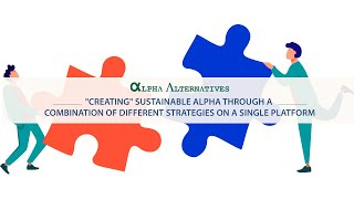 """""""Creating"""" sustainable alpha through a combination of different strategies on a single platform."""