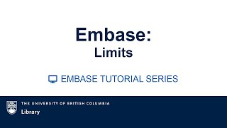 EMBASE Tutorial Video series: Video 8: Limits