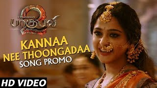 Kannaa Nee Thoongada Song Promo - Baahubali 2 Tamil | Prabhas, Anushka Shetty