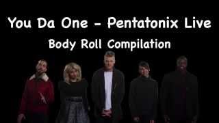 You Da One - Pentatonix Live | Body Roll Compilation