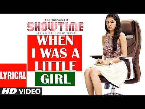 Showtime Songs | When I Was A Little Girl Lyrical Video | Ranadhir,Rukshar,Supreeth |M M Keeravani