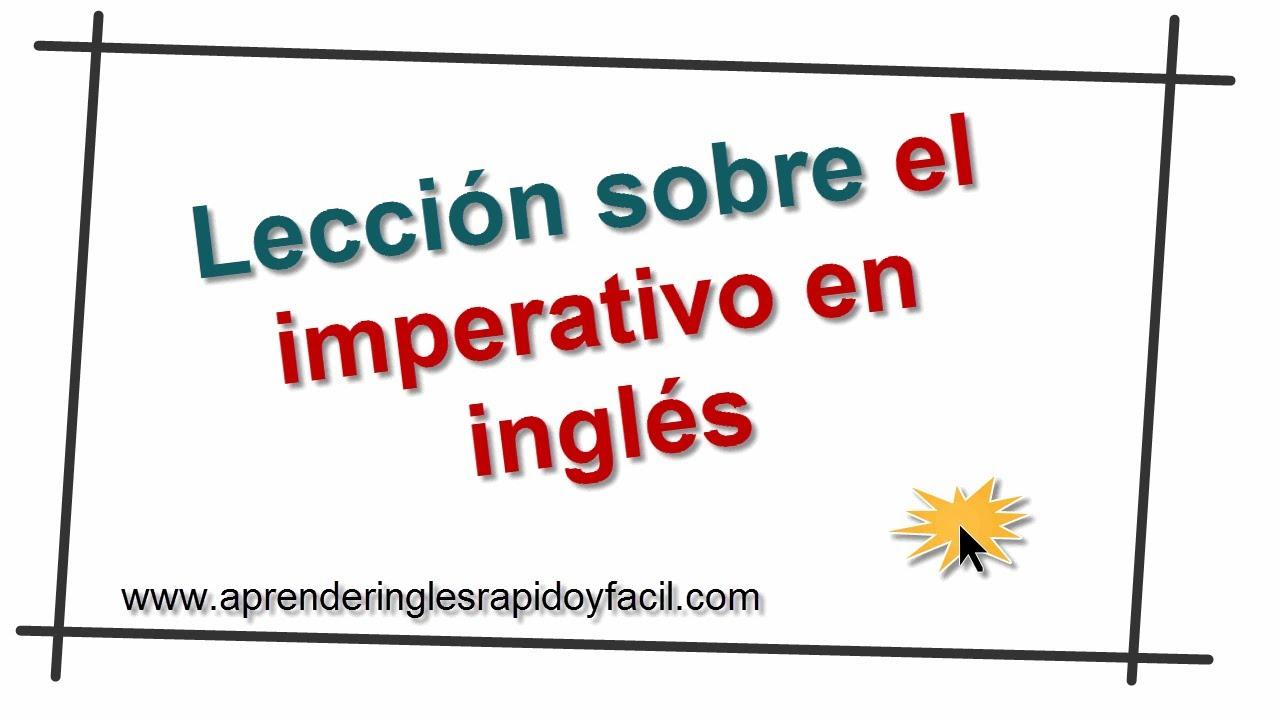 El Imperativo En Inglés Con Explicación Y Ejemplos