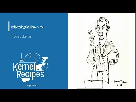 Kernel Recipes 2017 - Refactoring the Linux Kernel - Thomas