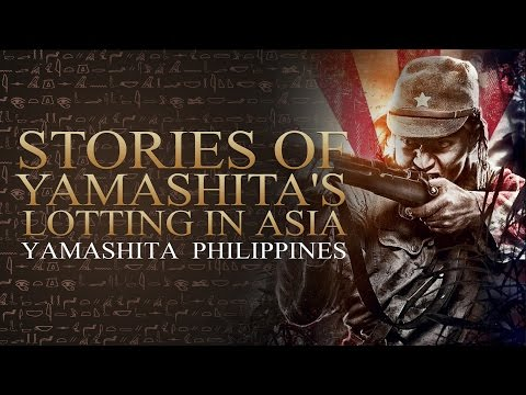 Yamashita Philippines - Stories of Yamashita's Looting in As