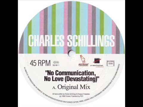 Charles Schillings No Communication No Love
