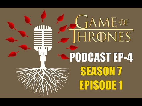 Game of Thrones Podcast w/RedTeamReview Ep.4: Season 7 Episode 1 Dragonstone