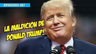 La Maldicion de Donald Trump #Mox #whatdafaqshow