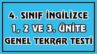 4.Sınıf İngilizce 1, 2 Ve 3. Ünite Genel Tekrar Testi   Canlı Ve Anlaşılır Anlatım Video