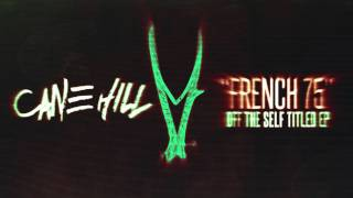 Cane Hill - French 75