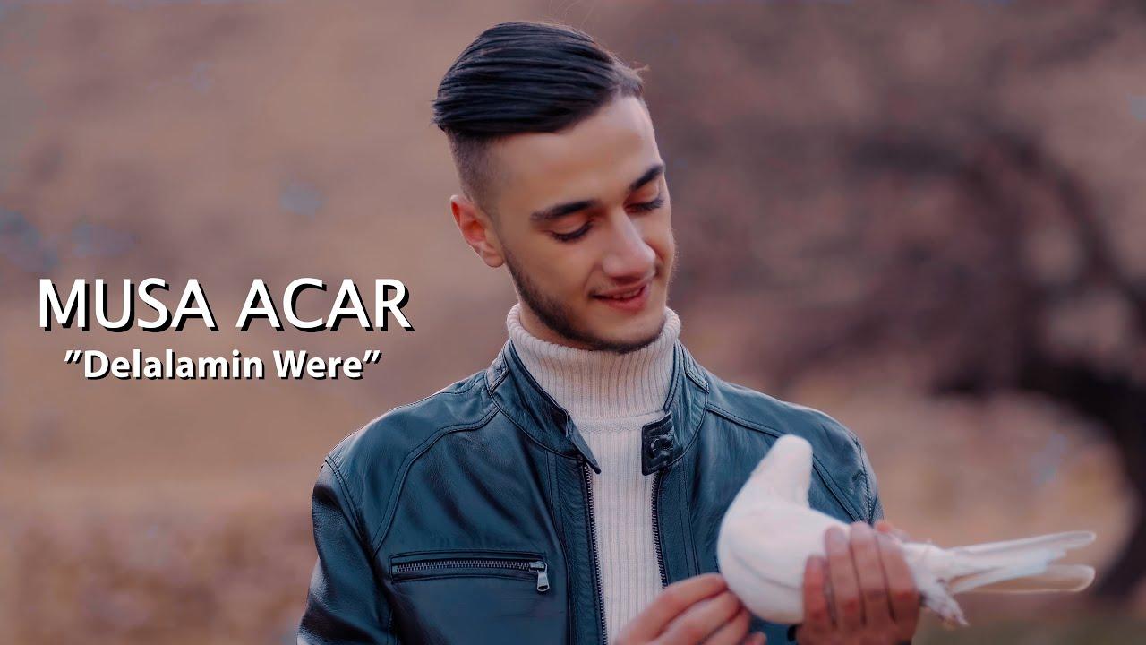 Download Musa Acar-Delalamin Were (Çiroka me)2021 Klip