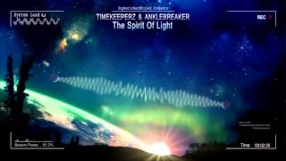 Timekeeperz & Anklebreaker - The Spirit of Light [HQ Edit]