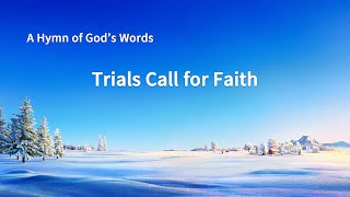 """Trials Call for Faith"" 