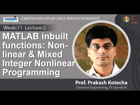 Lec 28: MATLAB inbuilt functions: Nonlinear & Mixed Integer Nonlinear Programming