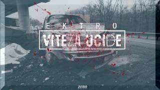 Ektro - Viteza Ucide (prod. Snar3)