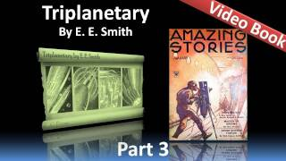 Part 3 - Triplanetary Audiobook by E. E. Smith (Chs 9-12)(, 2012-02-08T01:58:09.000Z)