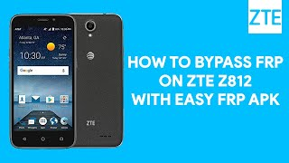 How To Bypass FRP On ZTE Z812 With Easy FRP Apk - [romshillzz]