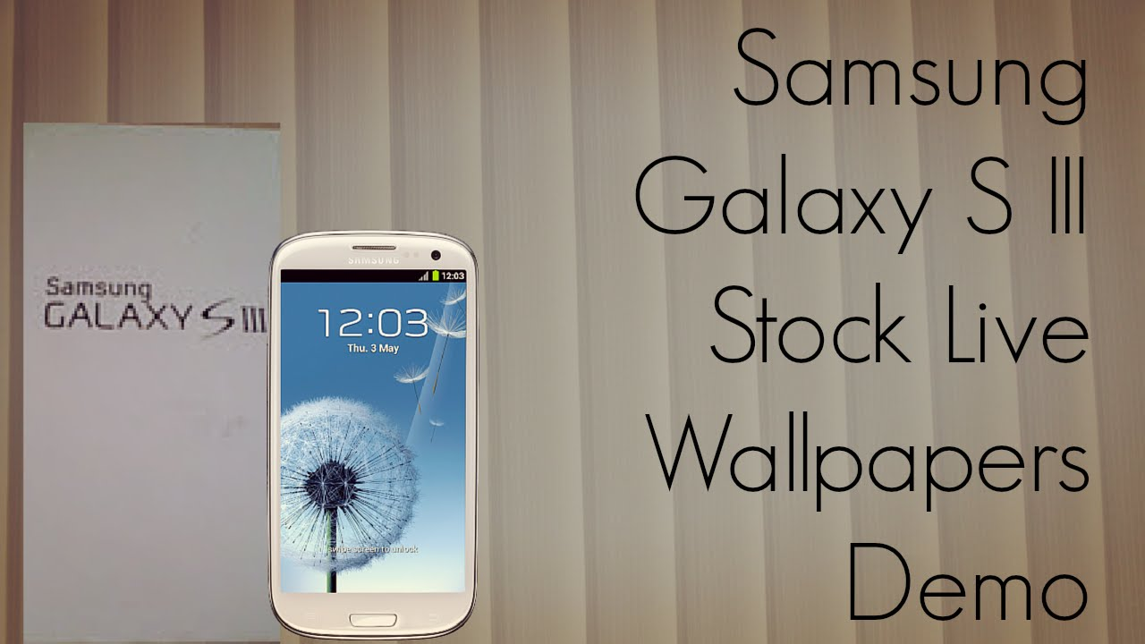 Galaxy S Iii Stock Live Wallpapers Demo Dandelion Deep Sea