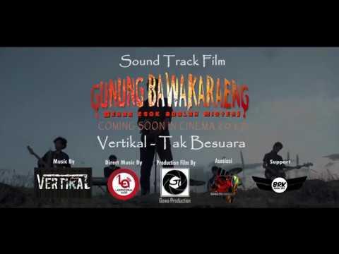 OST Film Gunung Bawakaraeng - Tak Bersuara By Vertikal