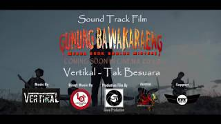 Video OST Film Gunung Bawakaraeng - Tak Bersuara By Vertikal download MP3, 3GP, MP4, WEBM, AVI, FLV September 2018