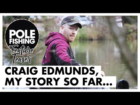 Pole Fishing With Craig Edmunds - My Story So Far...