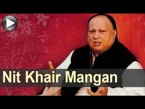 Nusrat Songs - Nit Khair Mangan - Swan Song - Nusrat Fateh Ali Khan