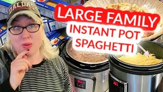 LARGE FAMILY COOKING! One-Pot 8 Qt INSTANT POT SPAGHETTI + 14 Qt Electric Pressure Cooker Recipe!