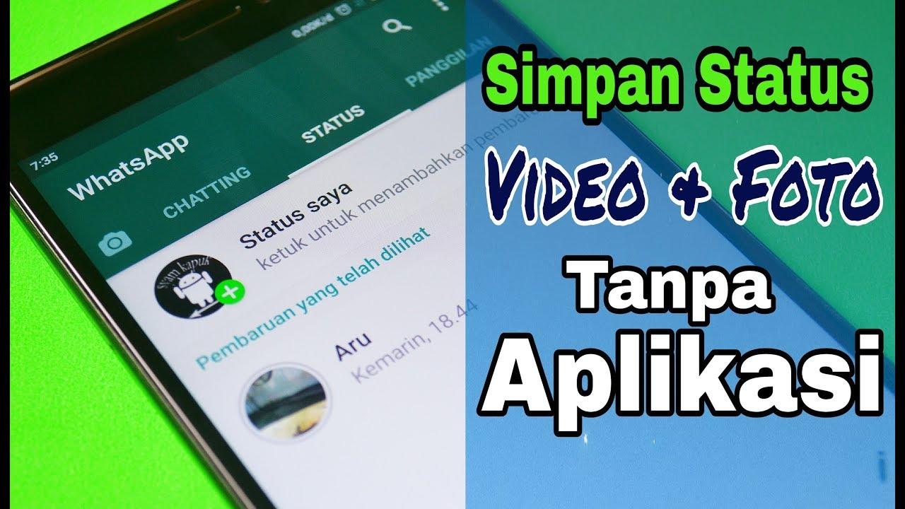 Cara Simpan Status Video Foto Whatsapp Tanpa Aplikasi Tambahan Youtube