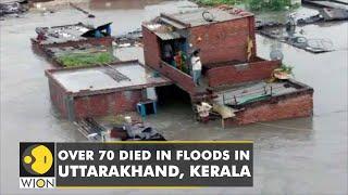 Floods in Uttarakhand, Kerala: Over 70 dead   IMD sounds alert   Weather news   WION