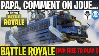 [FORTNITE EN] Dad, how we play ... Battle Royale (Mode PvP Free to play)
