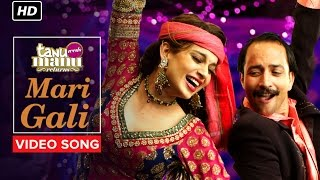 Mari Gali | Video Song | Tanu Weds Manu Returns | R. Madhavan, Kangana Ranaut