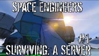 Space Engineers: Surviving: A Server #1