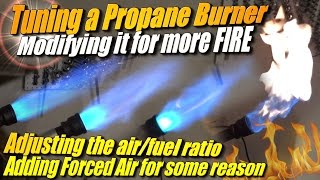 Tuning a Propane Burner and Making it a Forced Air Propane Burner for Melting Metal Faster