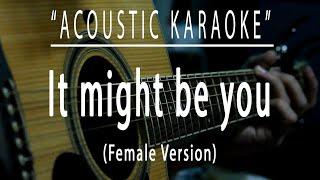 It might be you - Acoustic karaoke (Female Key)